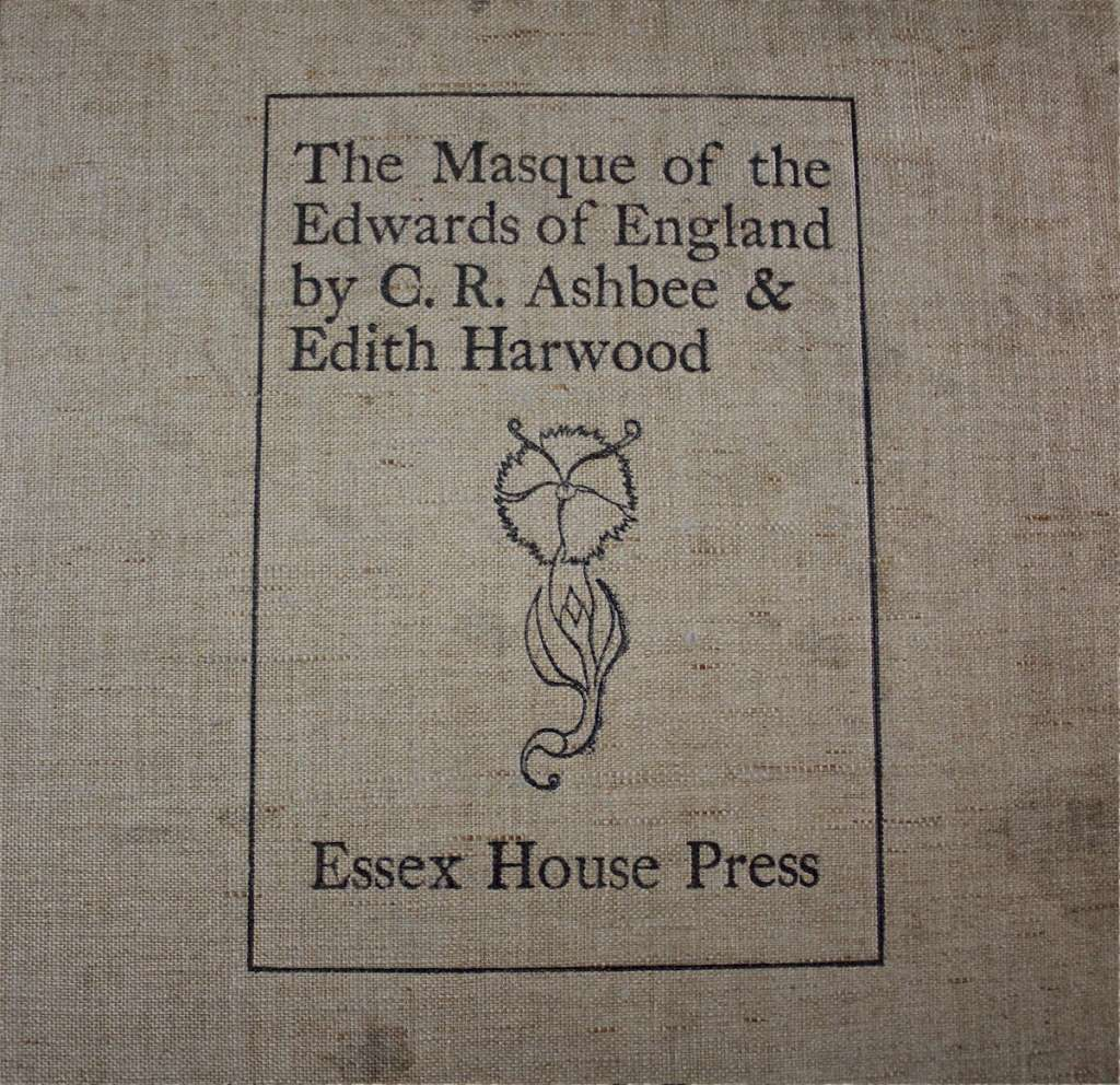 The Masque of the Edwards of England C.R Ashbee